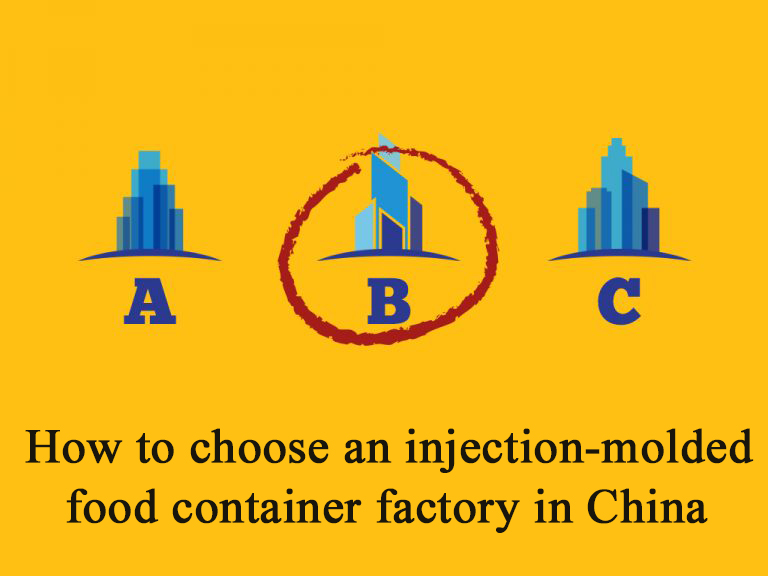 How to choose an injection-molded food container factory in China (Part 1)